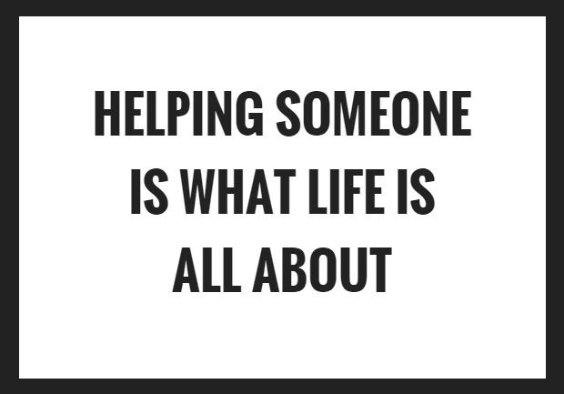 helping-someone-is-what-life-is-all-about-quote-1-1.jpg